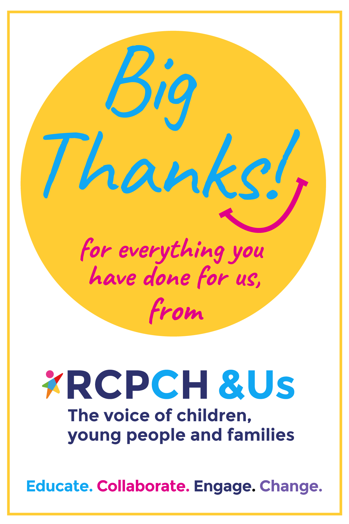 Bog thanks! for everything you have done for us - from RCPCH &Us