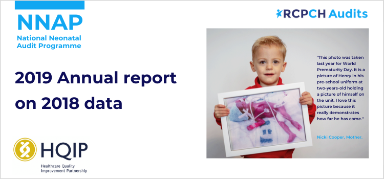 "NNAP 2019 Annual report on 2018 data | RCPCH audits | HQIP | ""This photo was taken for last year's World Prematurity Day. It is a picture of Henry in his pre-school uniform at two years old holding a picture of himself on the unit. I love this picture because it really demonstrates how far he has come."" - Nicki Cooper, mother"