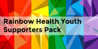Rainbow Health Youth Supporters Pack
